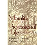 Morality and the Professional Life: Values at Work