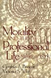 Morality and the Professional Life 1st Edition