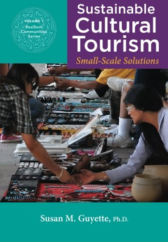Sustainable Cultural Tourism: Small-Scale Solutions (Resilient Communities) (Volume (Entrepreneurial Solutions)