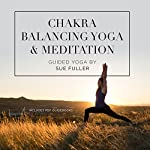 Chakra Balancing Yoga and Meditation | Sue Fuller
