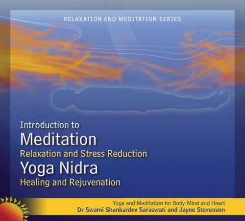 Meditation and Yoga Nidra (Relaxation and Stress Reduction, Healing and Rejuvenation)
