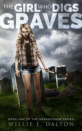 (The Girl Who Digs Graves (The Gravedigger Series Book)