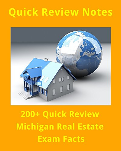 200+ Quick Review Facts for the Michigan Real Estate Exam
