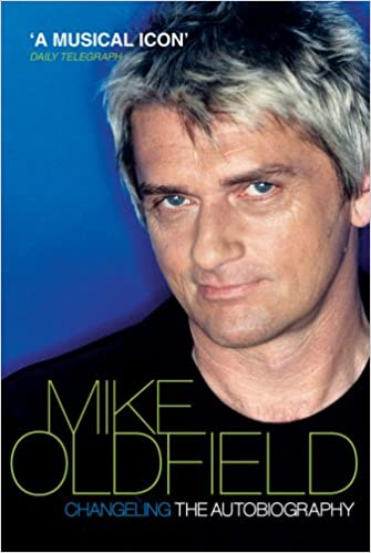 Download online Changeling: The Autobiography of Mike Oldfield PDF, azw (Kindle), ePub, doc, mobi
