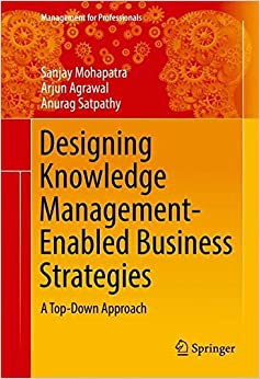 Book Designing Knowledge Management-Enabled Business Strategies: A Top-Down Approach (Management for Professionals)