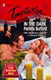 In the Dark (The Wrong Bed), Pamela Burford, 0373258232