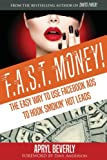 F.A.S.T. Money! The Easy Way to Use Facebook Ads to Hook Smokin' Hot Leads