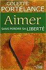 Aimer Sans Perdre Sa Liberte par Portelance