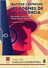 Multitud i repressió : les formes de la violència : una