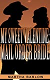 romance western romance my sweet valentine mail order bride mail order bride military cowboy romance military hero western romance