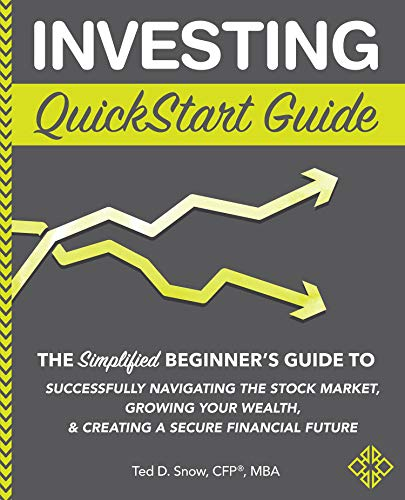 Investing QuickStart Guide: The Simplified Beginner's Guide to Successfully Navigating the Stock Market, Growing Your Wealth & Creating a Secure Financial Future (Stock Market Best Stocks)