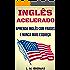 Inglês Acelerado: Aprenda Inglês Com Frases e Nunca Mais Esqueça
