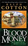 Blood Money, Ralph Cotton, 0451206762