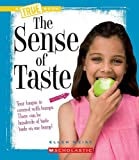 The Sense of Taste (New True Books)