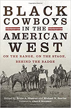 Book Black Cowboys in the American West: On the Range, on the Stage, behind the Badge