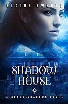 Shadow House by [Ewertz, Elaine]
