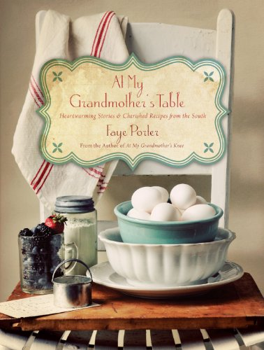 At My Grandmother's Table: Heartwarming Stories and Cherished Recipes from the South cover