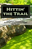 Hittin  the Trail: Day Hiking Wisconsin and Minnesota Interstate State Parks (Hittin  the Trail-Wisconsin & Minnesota)