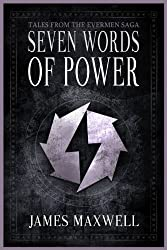 Seven Words of Power (Tales of the Evermen Saga) (English Edition)