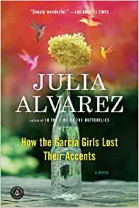 How the Garcia Girls Lost Their Accents: Julia Alvarez