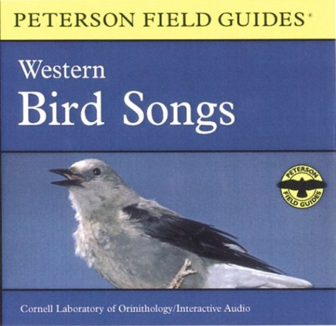 A Field Guide to Western Bird Songs: Western North America (Peterson Field Guide - Tory Outlet