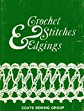 Crochet Stitches and Edgings 9780684156422