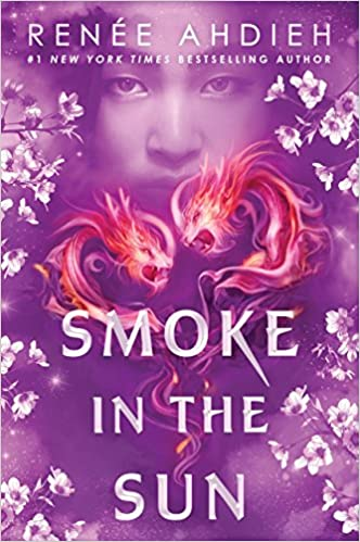 Smoke In The Sun (Flame In The Mist) by Renée Ahdieh