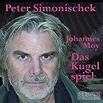 Das Kugelspiel und andere Erzählungen | Johannes Moy