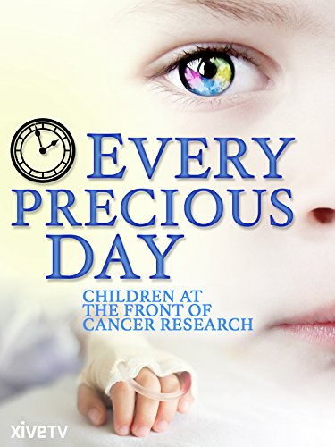 Every Precious Day: Battling Childhood Cancer