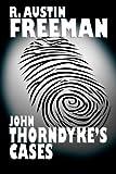 John Thorndyke's Cases, R. Austin Freeman, 1557424667