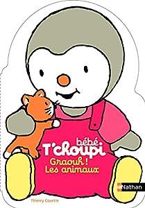 """Afficher """"Bébé T'choupi<br /> Bébé T'choupi : graouh ! Les animaux"""""""