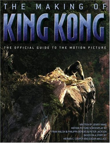 Read Online The Making of King Kong : The Official Guide to the Motion Picture pdf