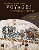 Bundle: Voyages in World History, Volume 1 + Blackboard/WebCT Generic Student Printed Access Card : Voyages in World History, Volume 1 + Blackboard/WebCT Generic Student Printed Access Card, Hansen and Hansen, Valerie, 0538771992