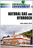 img - for Natural Gas and Hydrogen (Energy and the Environment) book / textbook / text book