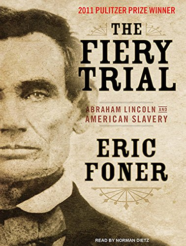 The Fiery Trial: Abraham Lincoln and American Slavery by Tantor Audio