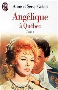 Angélique à Québec par Anne Golon