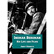 Ingmar Bergman: His Life and Films by Jerry Vermilye (2007-01-30)