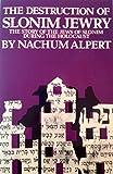 Destruction of Slonim Jewry, Nachum Albert, 0896041379