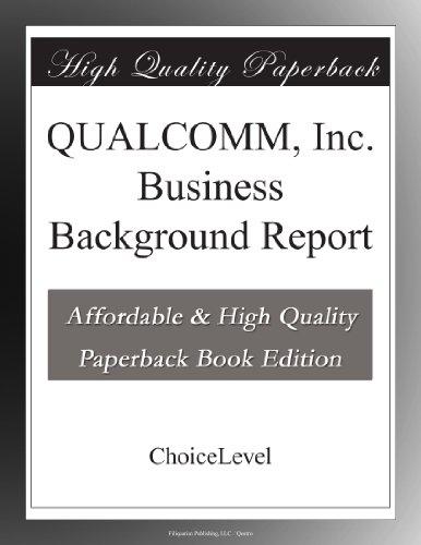 QUALCOMM, Inc. Business Background Report