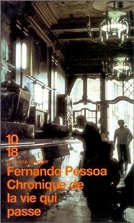 Chronique de la vie qui passe par Fernando Pessoa