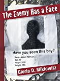 The Enemy Has a Face, Gloria D. Miklowitz, 0802852610