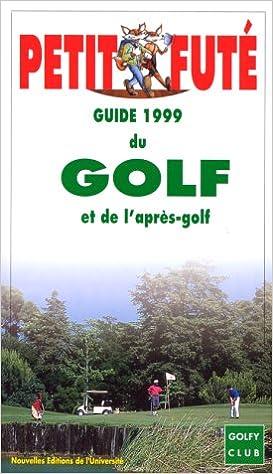 Livre Le Petit Futé, Golf et après-golf 1999 pdf epub