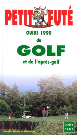 Le Petit Futé, Golf et après-golf 1999 ()