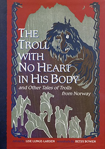 (The Troll With No Heart in His Body and Other Tales of Trolls from Norway)