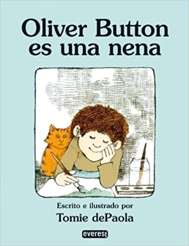 Oliver Button Es Una Nena / Oliver Button Is a Sissy: Null (Coleccion Rascacielos) (Spanish Edition) (Rascacielos / Skyscrapers): Tomie dePaola, ...
