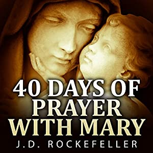 40 Days of Prayer with Mary Audiobook