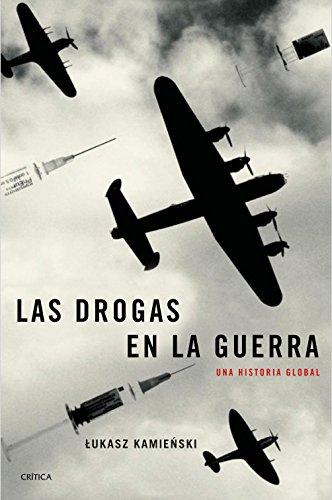 Znalezione obrazy dla zapytania Las drogas en la guerra: Una historia global