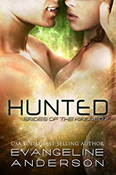 Hunted: (Alien-vampire science fiction romance) (Book 2 of the Brides of the Kindred Alien Warrior Romance series) by [Anderson, Evangeline]
