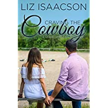 Craving the Cowboy: Christian Contemporary Romance (Grape Seed Falls Romance Book 2)