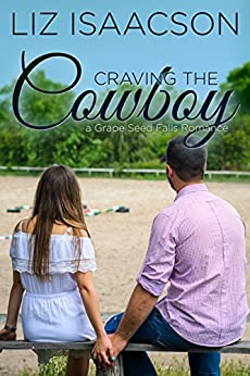 Craving the Cowboy: Christian Contemporary Romance (Grape Seed Falls Romance Book 2) by [Isaacson, Liz]